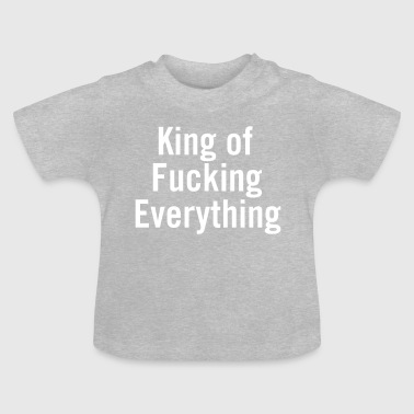 King of Bumsens alles Weiß - Baby T-Shirt
