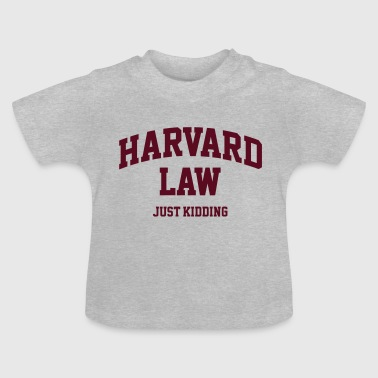Harvard Law - Just kidding - Baby T-shirt