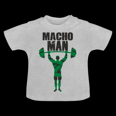 Macho Man - Baby T-Shirt