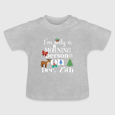 Morning person - Baby T-Shirt