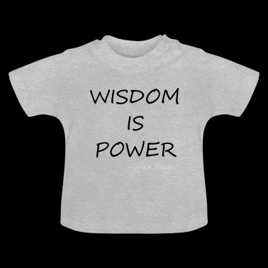 Wisdom is Power - Baby T-Shirt