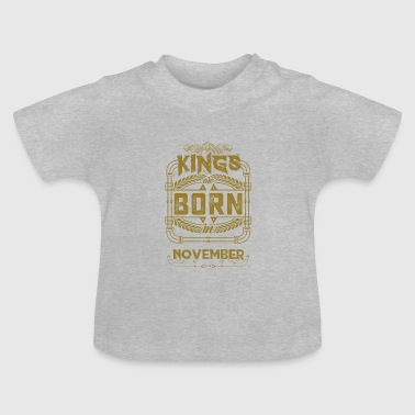 Kings november verjaardagscadeau november - Baby T-shirt