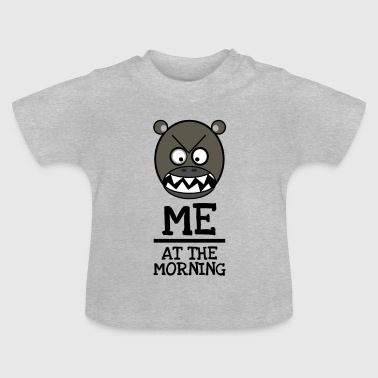 Good morning Brummbär - ME AT THE MORNING - Baby T-Shirt