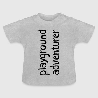 Playground Adventurer - Baby T-shirt
