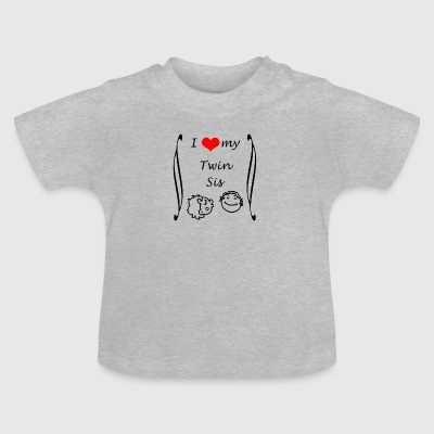 I love my Twin Sister - Baby T-Shirt