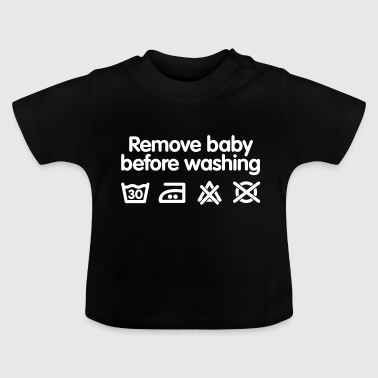 Remove baby before washing 2 - Baby-T-shirt