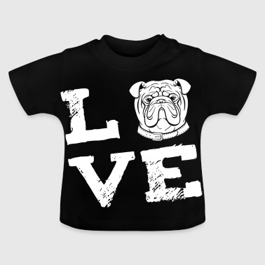 LOVE - english bulldog - English Bulldog - Baby T-Shirt