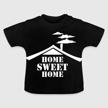 Home Sweet Home Weiß - Baby T-Shirt