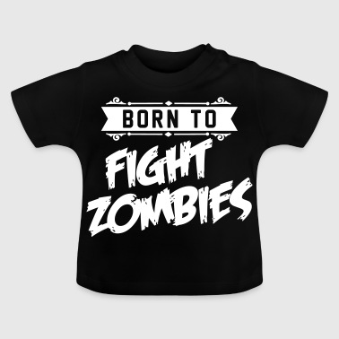 Born to fight Zombies - Halloween - baby Kostüm - Baby-T-shirt