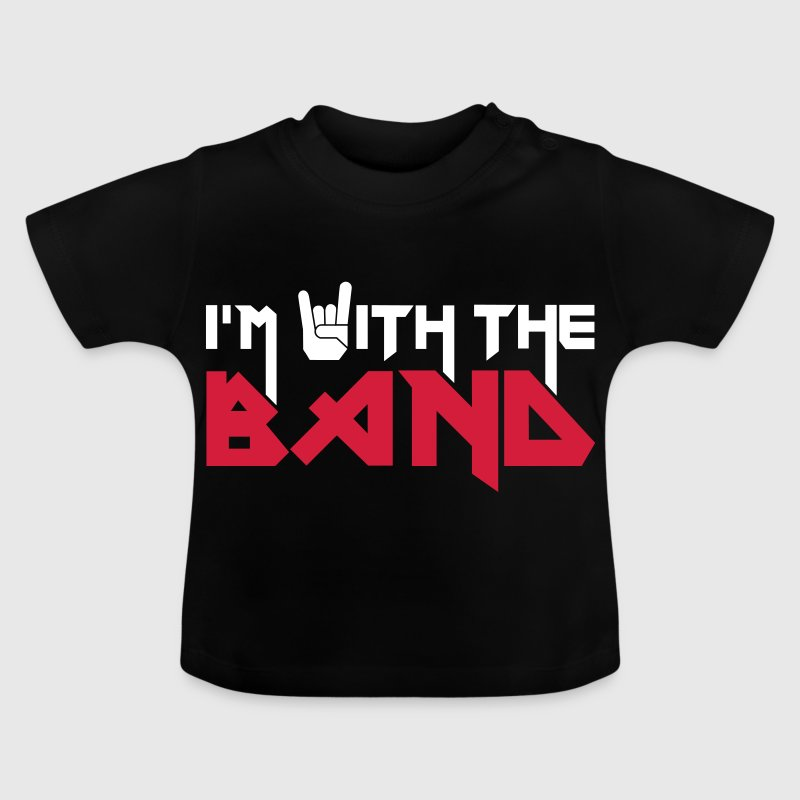 I'm with the Band - Baby T-Shirt