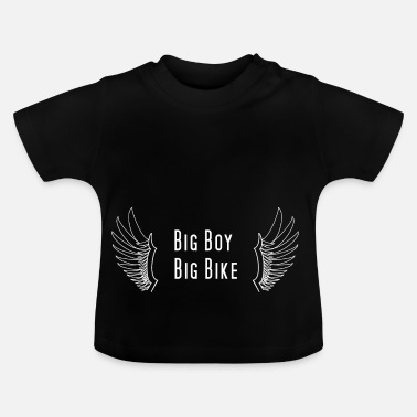 Big BIG BOY BIG BIKE - T-shirt Bébé