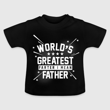 Worlds greatest farter I mean father Vater Furz - Baby T-Shirt