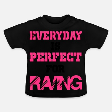 Rave Rave Rave - Baby T-Shirt