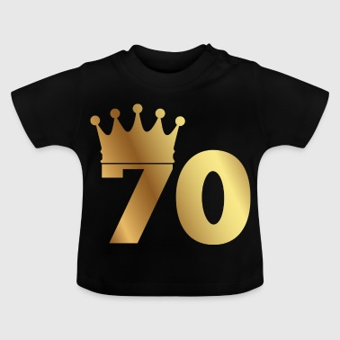 70th birthday: 70 with crown - Baby T-Shirt