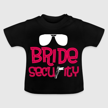 Bride security - Baby T-Shirt