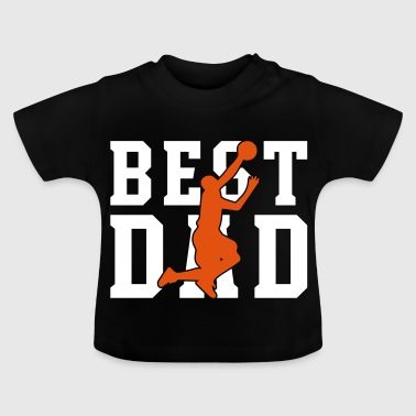 Best Dad Basketball - Baby T-Shirt