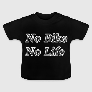No Bike No Life - T-shirt Bébé