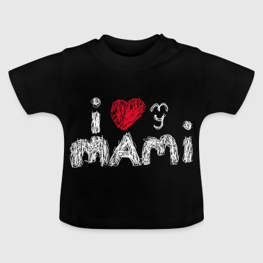 i love my mami for dark shirts - Baby T-Shirt