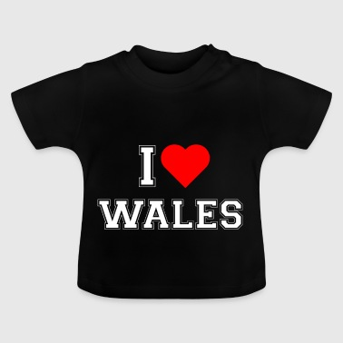 I love Wales - Baby T-Shirt