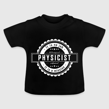 Physicist - Baby T-Shirt