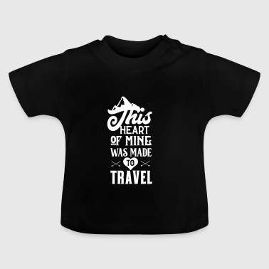 Travel Travel Travel - Baby T-Shirt