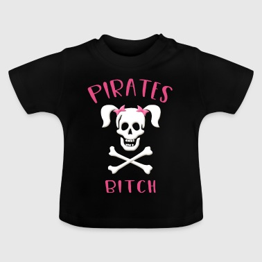 Pirate pirates bitch, pirate bride, pirate - Baby T-Shirt