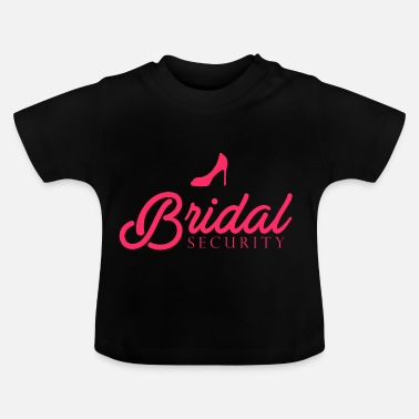 Bride Security The security for the bride - Baby T-Shirt