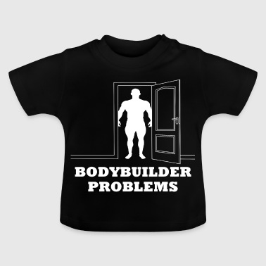 Bodybuilder Problems skjorta - presentidé - Baby-T-shirt