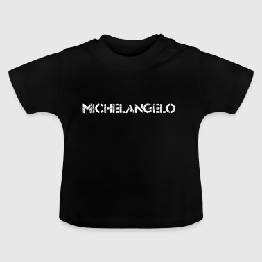 Michelangelo (white) - Baby T-Shirt