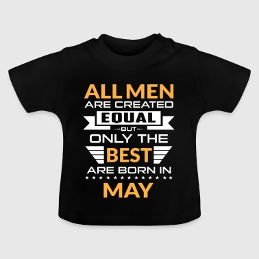 Men created equal the best are born in may - Koszulka niemowlęca