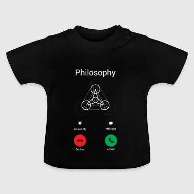 The philosophy calls - Baby T-Shirt