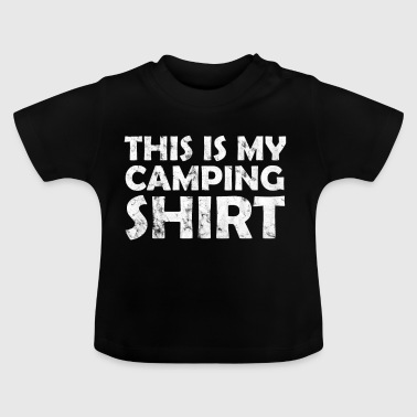 This is my camping shirt - Baby T-Shirt