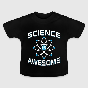 Science is awesome - fun weird space gift - T-shirt Bébé