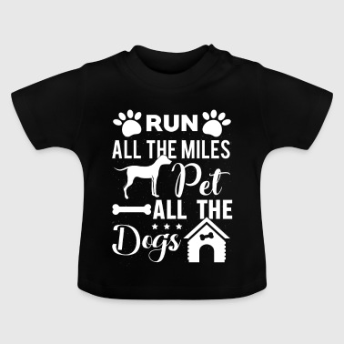 Run all the Miles pet all the Dogs - Koszulka niemowlęca