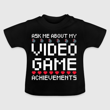 Grappige Video Game Vraag me over mijn video game prestaties - Baby T-shirt