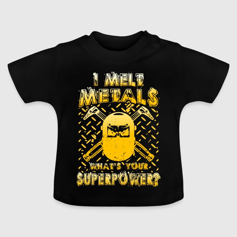 I melt Metals what´s your Superpower? - Baby T-Shirt
