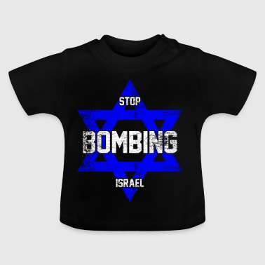 Stop bombing israel - Baby T-Shirt