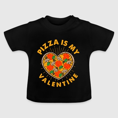 Pizza is DAG gift / PIZZA / Valentine's Gift - Baby T-shirt