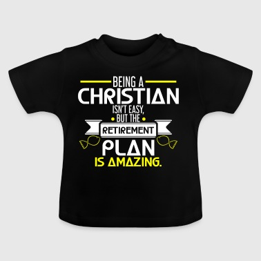 THE RETIREMENT PLAN - RUHESTAND - CHRISTLICH - Baby T-Shirt