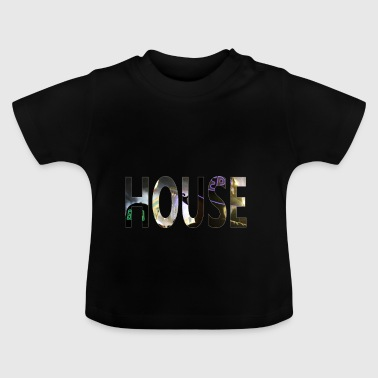 House Music is life - Baby T-shirt