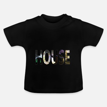 House House Music is life - Baby T-shirt