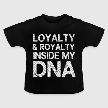Loyalty & Royalty inside my DNA - Hip Hop - Baby-T-skjorte