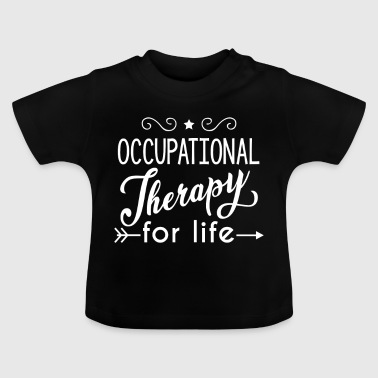 Occupational Therapy for Life - Baby-T-skjorte