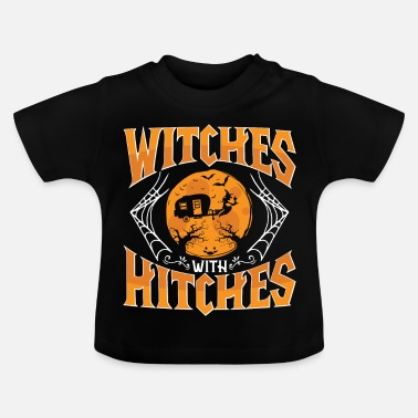 Hitch Witches with Hitches - Baby T-Shirt