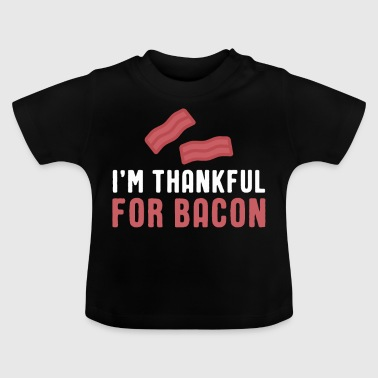 Bacon Jeg er taknemmelig for Bacon T-Shirt Thanksgiving - Baby T-shirt