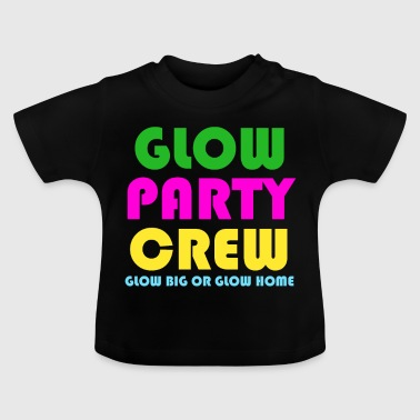 Funny Retro Glow Party Crew Glow Big Or Glow Home - Baby T-Shirt
