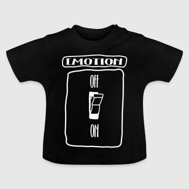 Emotion Off - Baby T-Shirt