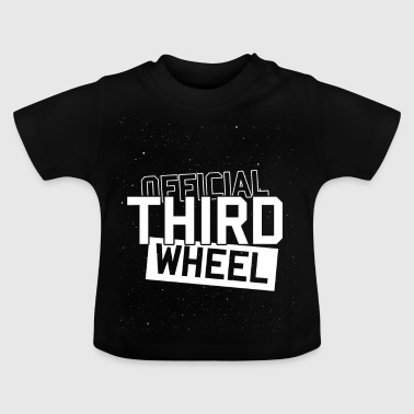 Third wheel on the car - Baby T-Shirt