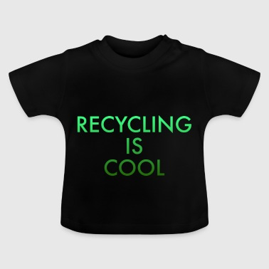 RECYCLING - Baby T-Shirt