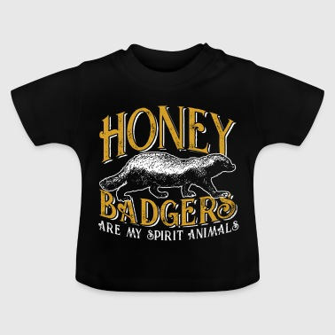 Honey badgers are my spirit animals - Baby T-Shirt